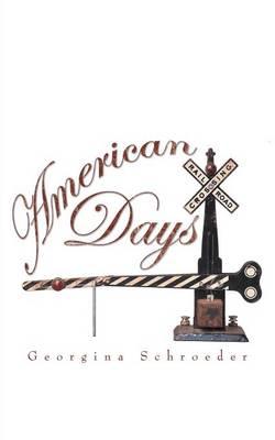 American Days by Georgina Schroeder
