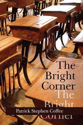 The Bright Corner by Patrick Stephen Coffee