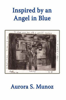 Inspired by an Angel in Blue by Aurora S. Munoz