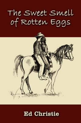 The Sweet Smell of Rotten Eggs by Ed Christie