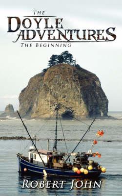 The Doyle Adventures The Beginning by Robert John