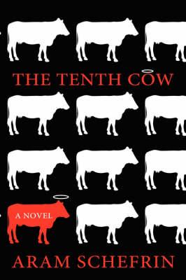 The Tenth Cow by Aram Schefrin