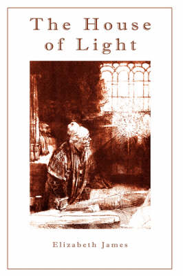 The House of Light by Elizabeth James