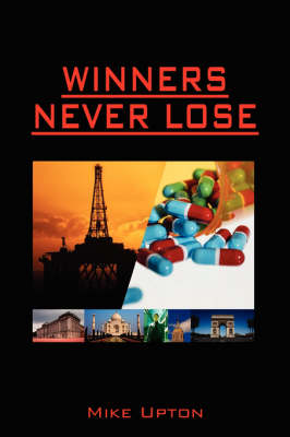 Winners Never Lose by Mike Upton