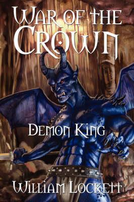 War of the Crown Demon King by William Lockett