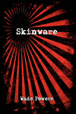 Skinware by Wade Powers