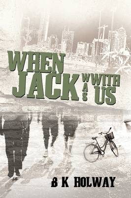 When Jack Was With Us by B. K. Holway