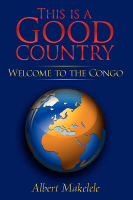 This is a Good Country Welcome to the Congo by Albert Makelele