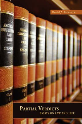Partial Verdicts Essays on Law and Life by Daniel J. Kornstein