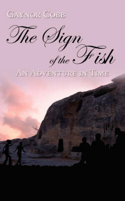 The Sign of the Fish An Adventure in Time by Gaynor Cobb