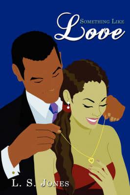 Something Like Love by L. S. Jones