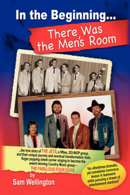 In the Beginning...There Was the Men's Room by Sam Wellington