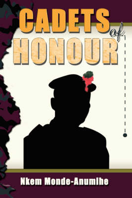 Cadets of Honour by Nkem Monde-Anumihe