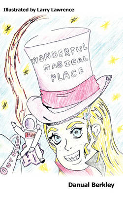 Wonderful Magical Place by Danual Berkley