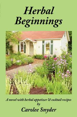 Herbal Beginnings by Carolee Snyder