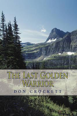 The Last Golden Warrior by Don Crockett