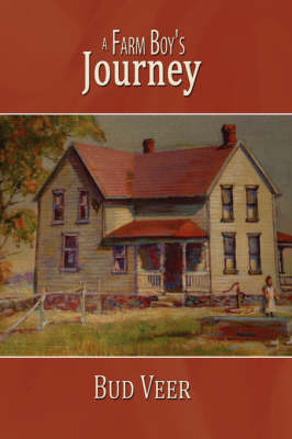 A Farm Boy's Journey by Bud Veer