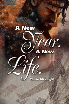 A New Year. A New Life. by Tanae C. McKnight
