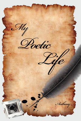 My Poetic Life by Brother Anthony