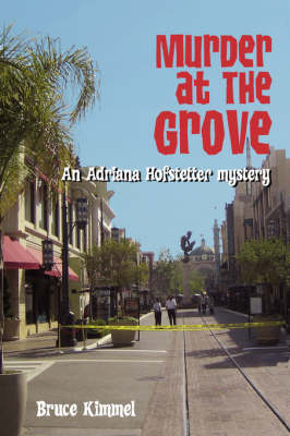 Murder at the Grove An Adriana Hofstetter Mystery by Bruce Kimmel