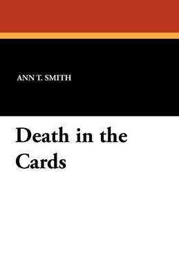 Death in the Cards by Ann T Smith