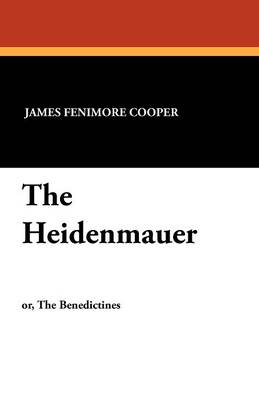 The Heidenmauer by James Fenimore Cooper