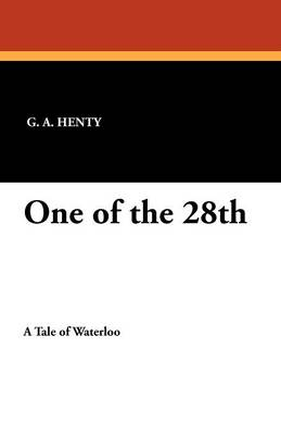 One of the 28th by G A Henty