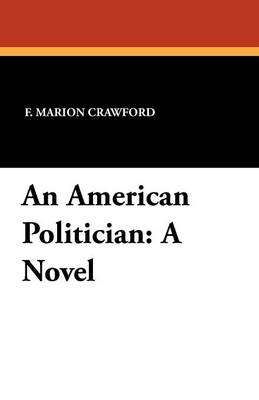 An American Politician by F Marion Crawford