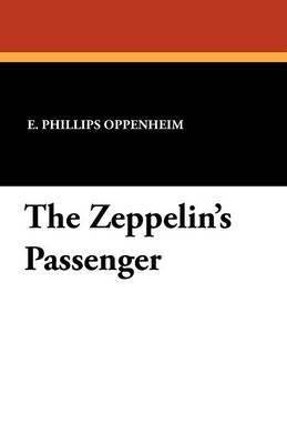 The Zeppelin's Passenger by E Phillips Oppenheim