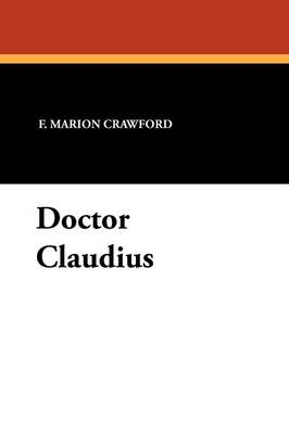 Doctor Claudius by F Marion Crawford