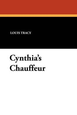 Cynthia's Chauffeur by Louis Tracy