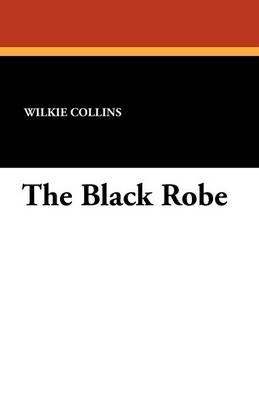 The Black Robe by Au Wilkie Collins
