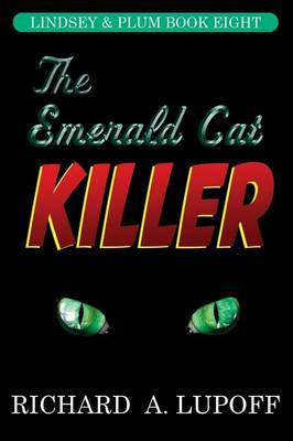 The Emerald Cat Killer The Lindsey & Plum Detective Series, Book Eight by Richard a Lupoff