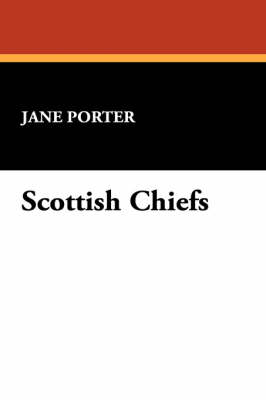 Scottish Chiefs by Jane Porter