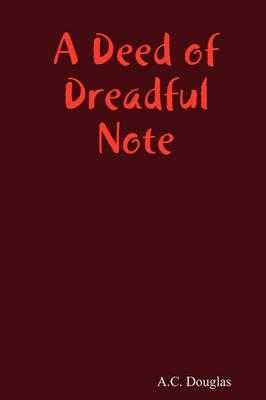 A Deed of Dreadful Note by A.C. Douglas