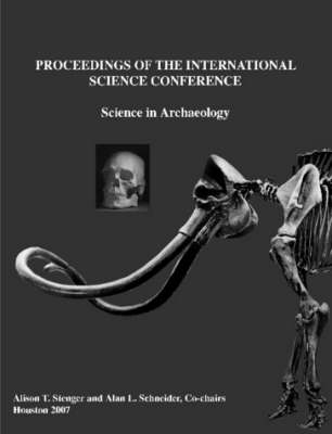 Proceedings of the International Science Conference: Science in Archaeology by Alan L. Schneider, Alison T. Stenger