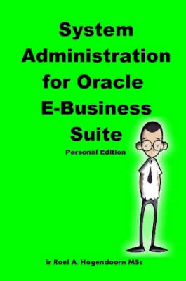 System Administration for Oracle E-Business Suite (Personal Edition) by Roel Hogendoorn, LearnWorks.nu