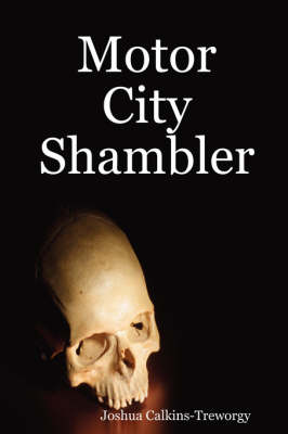 Motor City Shambler by Joshua Calkins-Treworgy