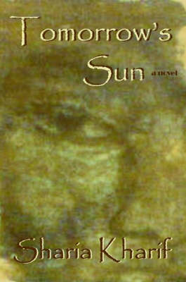 Tomorrow's Sun by Sharia Kharif