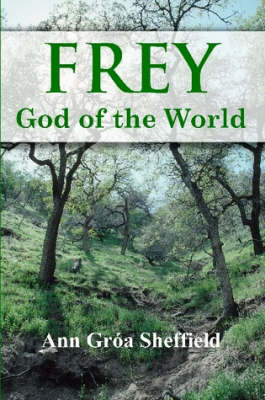 Frey, God of the World by Ann Groa Sheffield