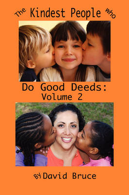 The Kindest People Who Do Good Deeds: Volume 2 by David Bruce