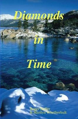 Diamonds in Time by Roger Haller, Marilyn Whetherhult