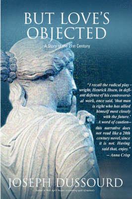 But Love's Objected by Joseph Dussourd