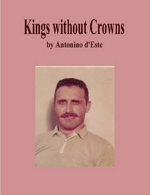 Kings without Crowns by Antonino d'Este