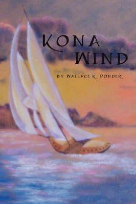Kona Wind by Wallace K. Ponder