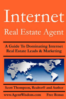 Internet Real Estate Agent by Realtor(R), Author Scott Thompson