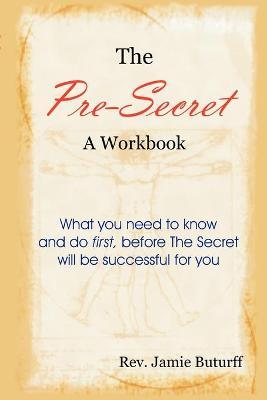 The Pre-Secret by Rev. Jamie Buturff