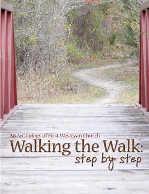 Walking the Walk: Step by Step by First Wesleyan Church