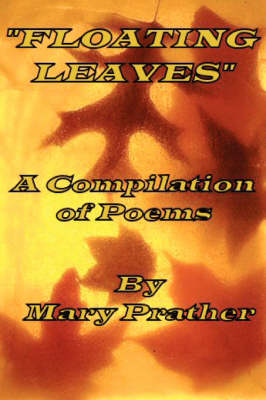 Floating Leaves. by Mary Prather