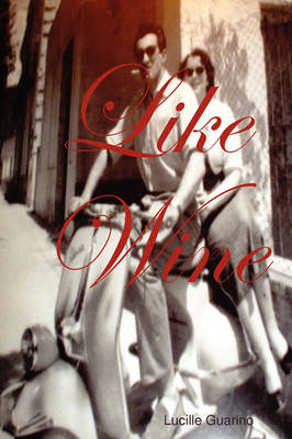 Like Wine by Lucille Guarino